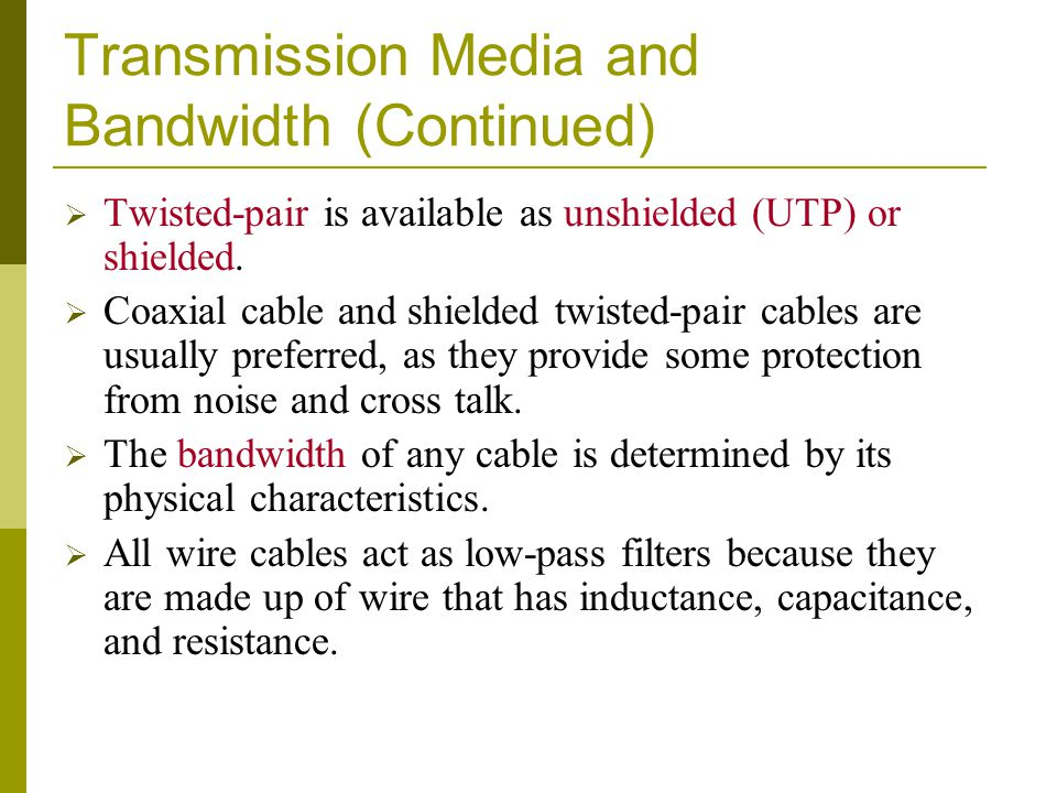 Transmission Media and Bandwidth (Continued)