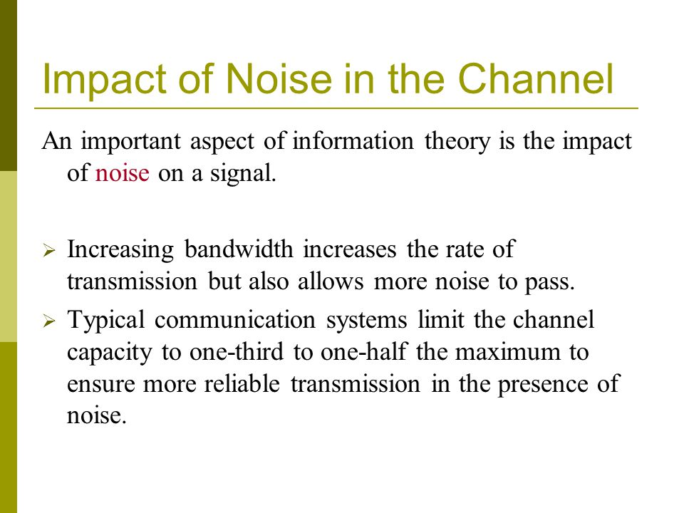Impact of Noise in the Channel