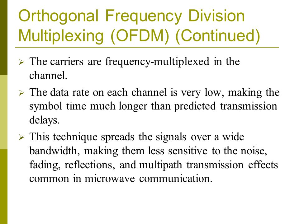 Orthogonal Frequency Division Multiplexing (OFDM) (Continued)