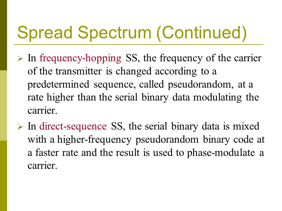 Spread Spectrum (Continued)