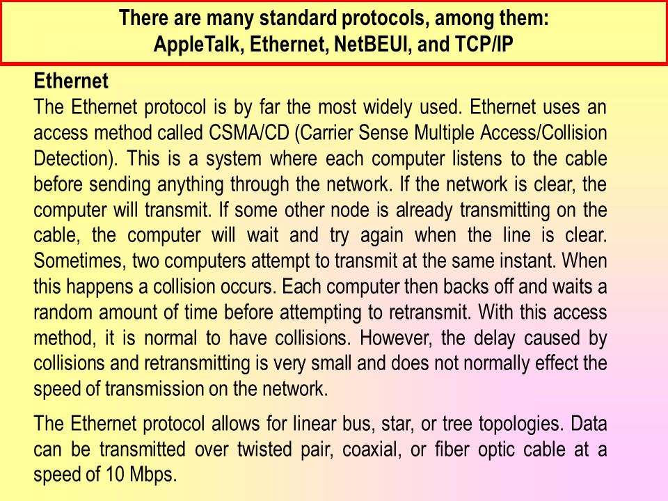 There are many standard protocols, among them: