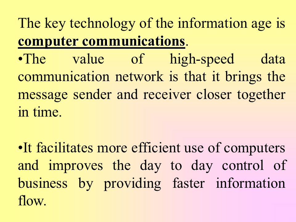 The key technology of the information age is computer communications.