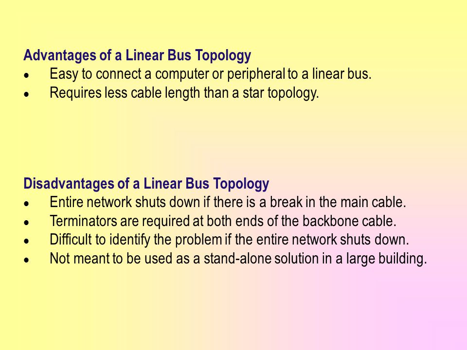 Advantages of a Linear Bus Topology