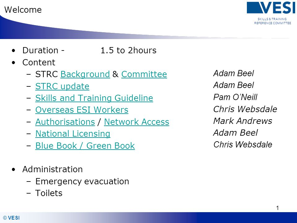 Welcome Duration - 1.5 to 2hours. Content. STRC Background & Committee. STRC update. Skills and Training Guideline.