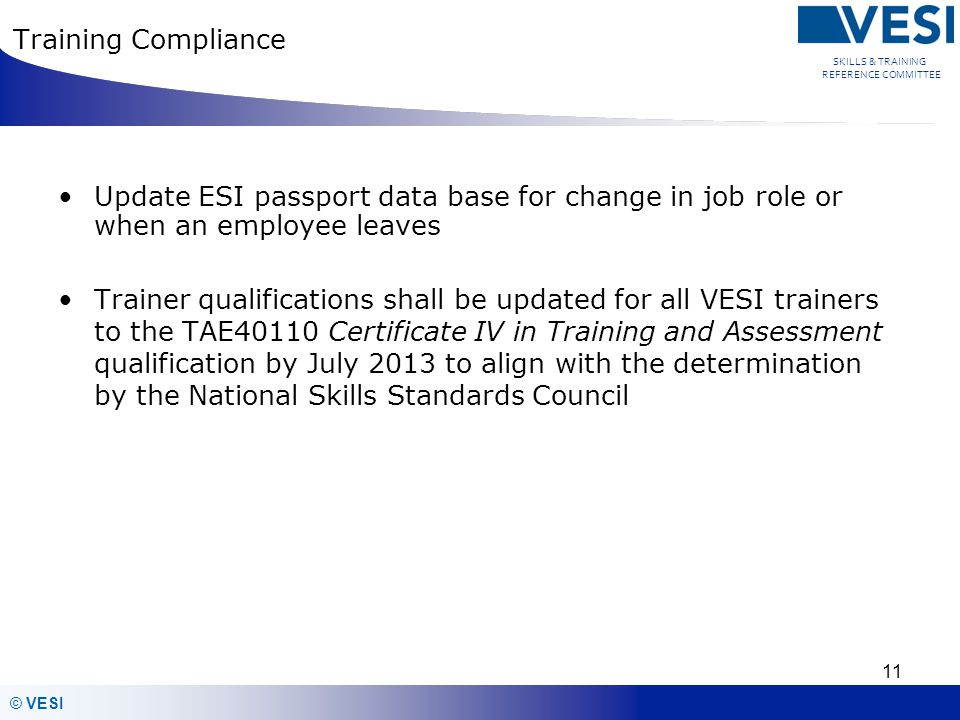 Training Compliance Update ESI passport data base for change in job role or when an employee leaves.