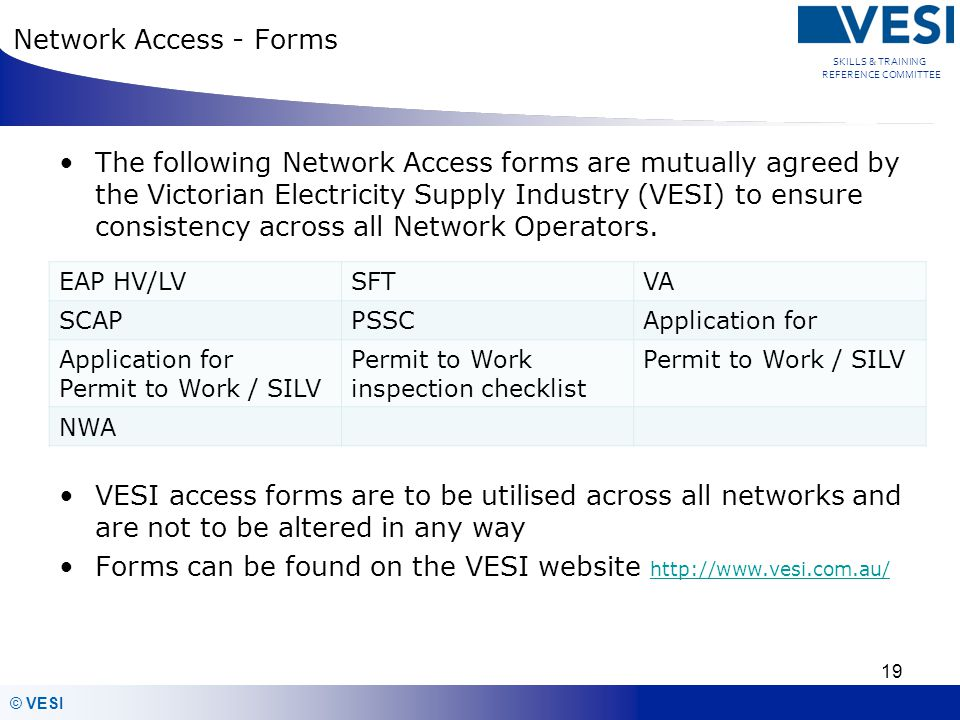 Forms can be found on the VESI website http://www.vesi.com.au/