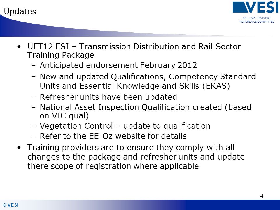 Updates UET12 ESI – Transmission Distribution and Rail Sector Training Package. Anticipated endorsement February 2012.