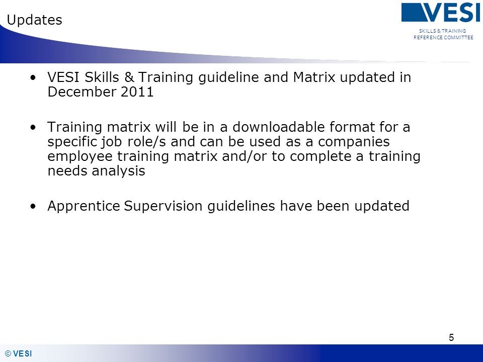 Updates VESI Skills & Training guideline and Matrix updated in December 2011.