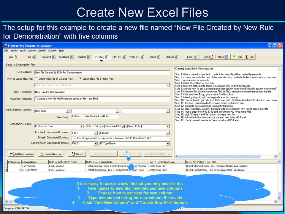 Create New Excel Files The setup for this example to create a new file named New File Created by New Rule for Demonstration with five columns.
