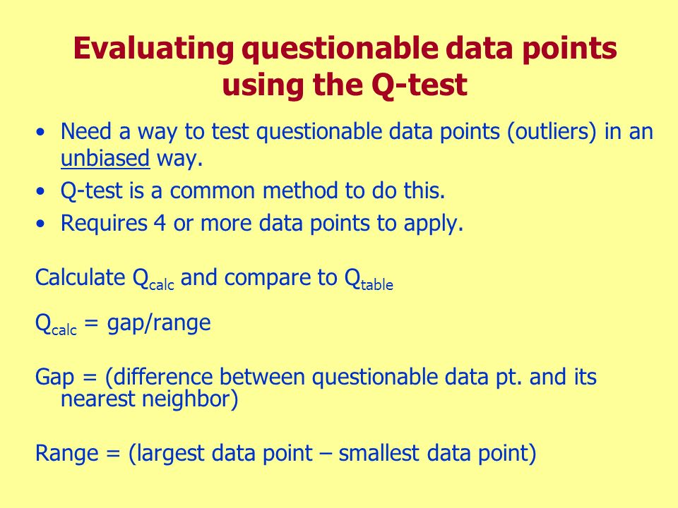 Evaluating questionable data points using the Q-test