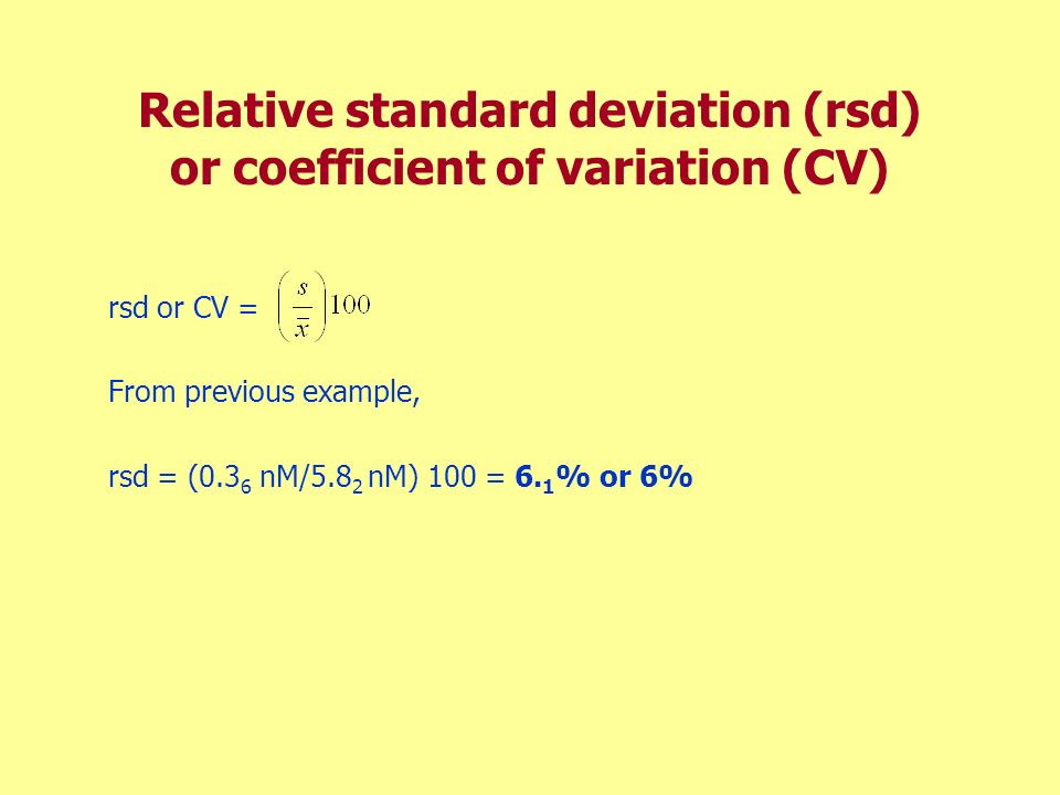 Relative standard deviation (rsd) or coefficient of variation (CV)