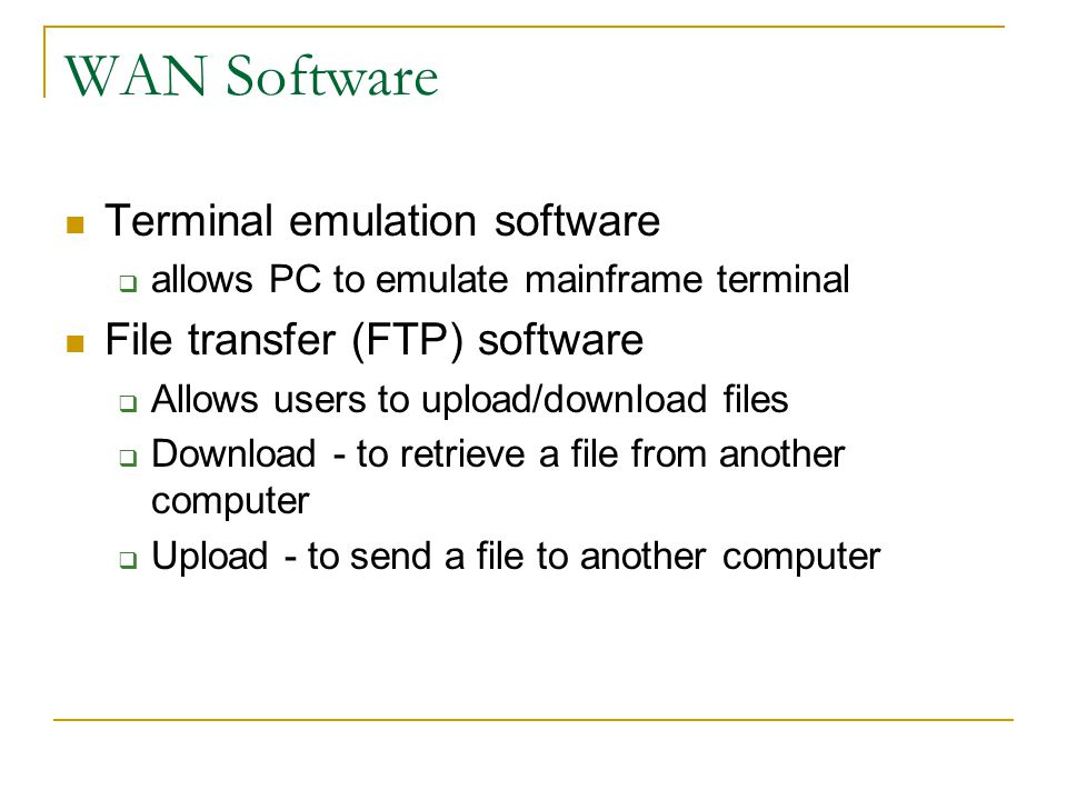 WAN Software Terminal emulation software File transfer (FTP) software