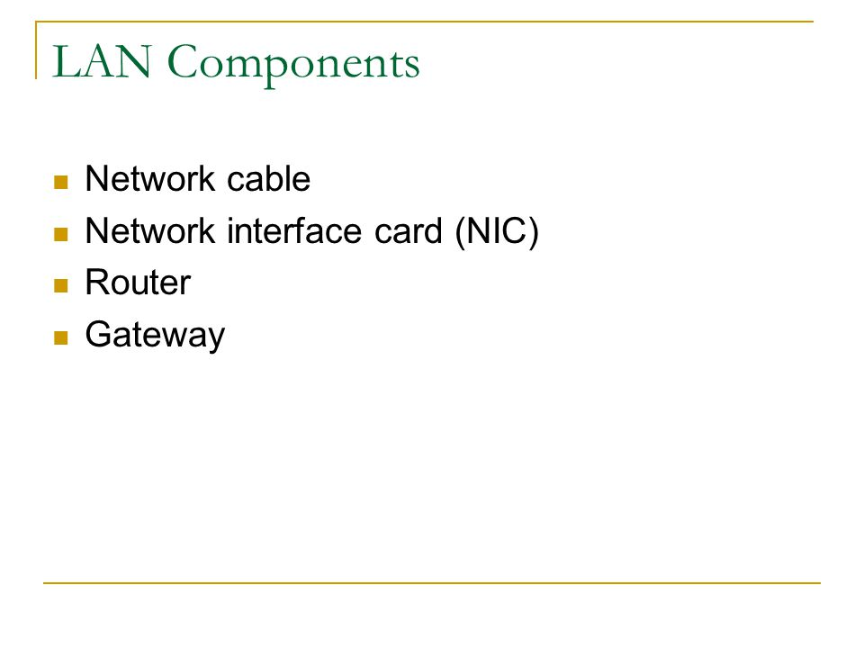 LAN Components Network cable Network interface card (NIC) Router