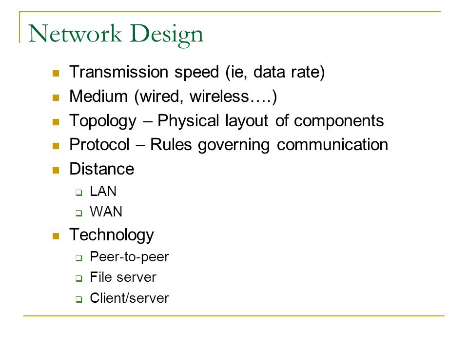 Network Design Transmission speed (ie, data rate)