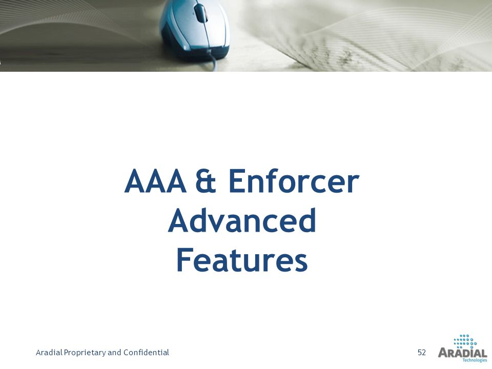AAA & Enforcer Advanced Features