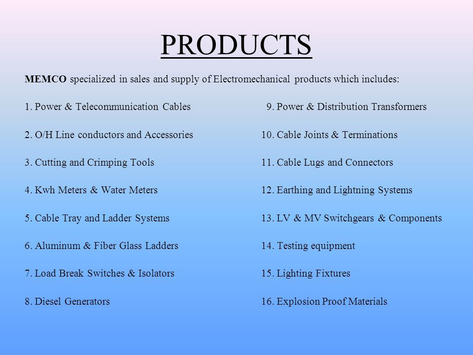 PRODUCTS MEMCO specialized in sales and supply of Electromechanical products which includes: