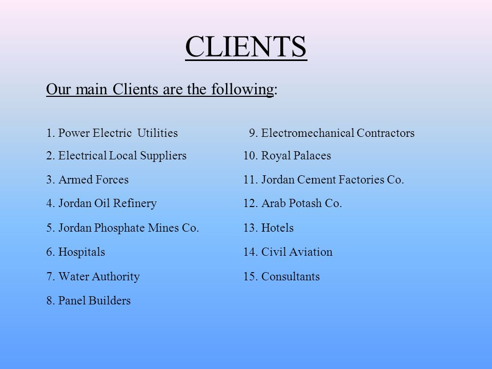 CLIENTS Our main Clients are the following: