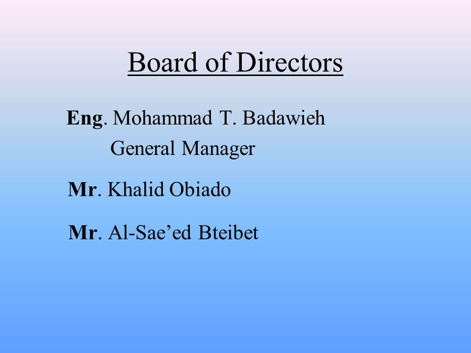Board of Directors Eng. Mohammad T. Badawieh General Manager