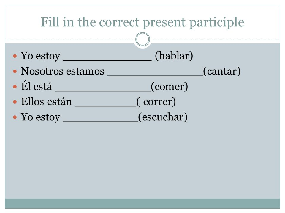 Fill in the correct present participle