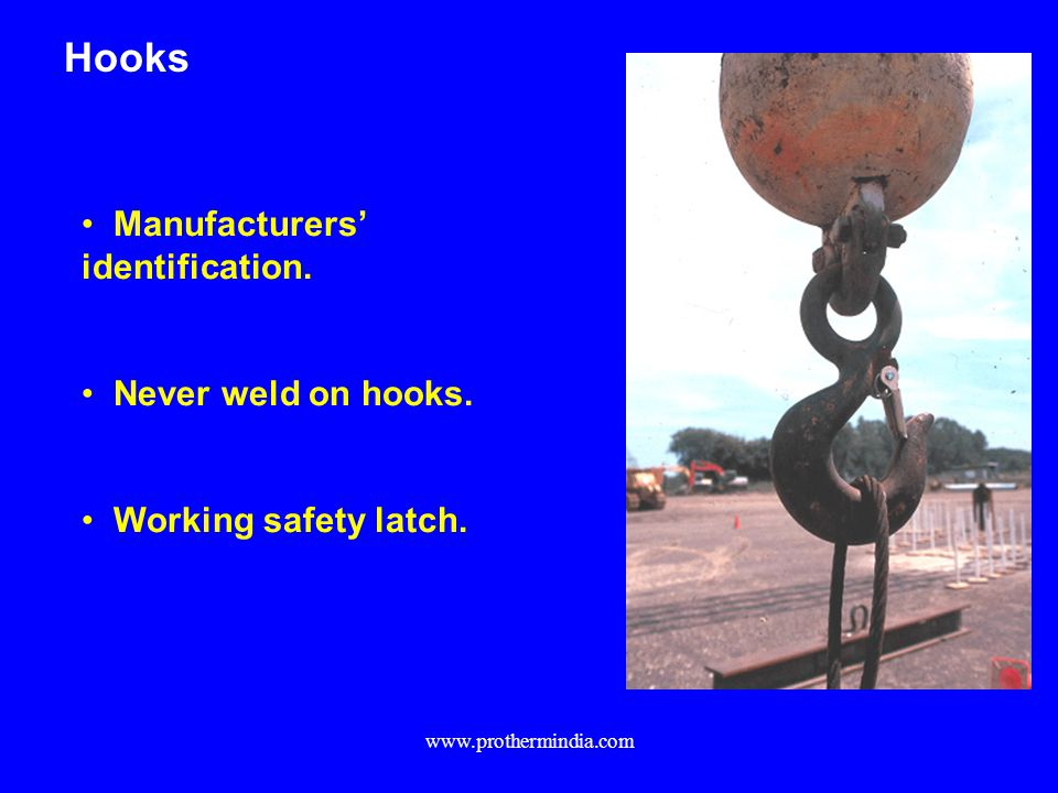 Hooks Manufacturers' identification. Never weld on hooks.