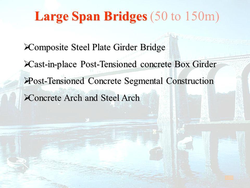 Large Span Bridges (50 to 150m)