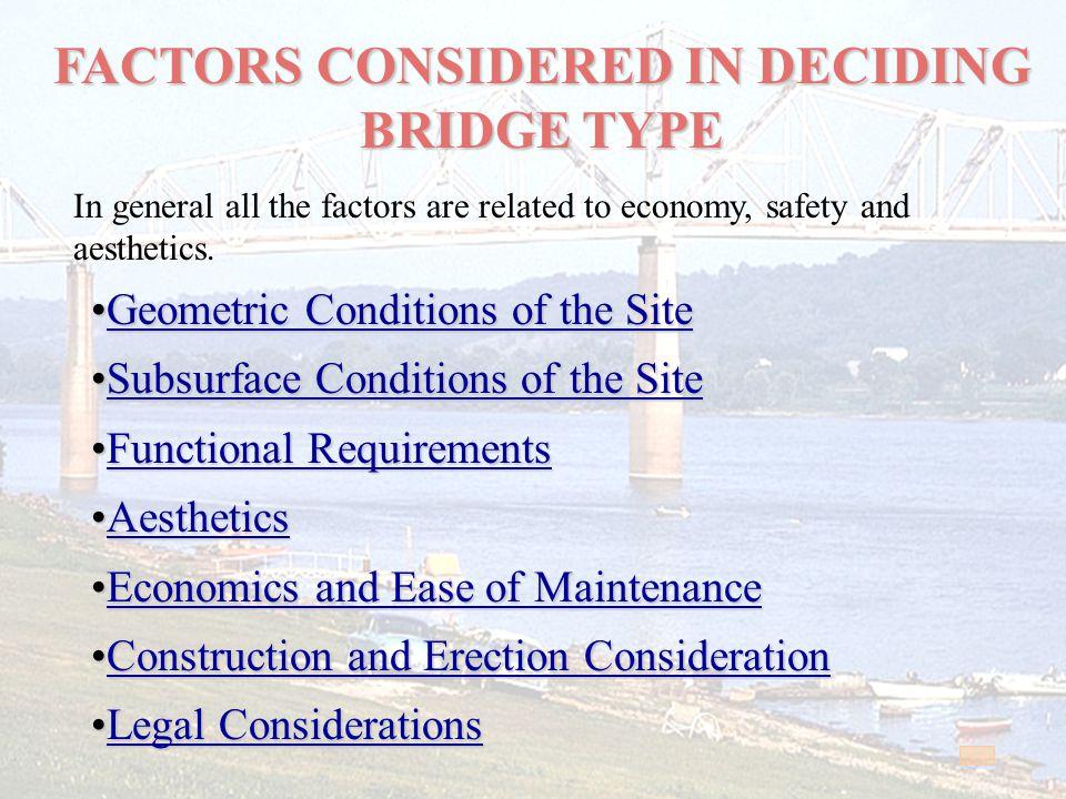 FACTORS CONSIDERED IN DECIDING BRIDGE TYPE