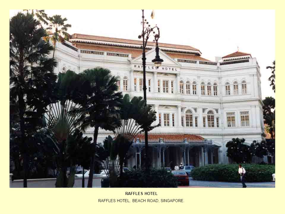 RAFFLES HOTEL, BEACH ROAD, SINGAPORE.