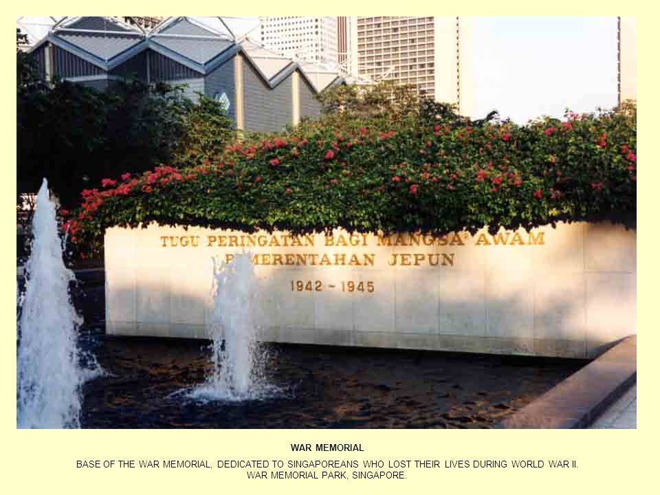WAR MEMORIAL BASE OF THE WAR MEMORIAL, DEDICATED TO SINGAPOREANS WHO LOST THEIR LIVES DURING WORLD WAR II.