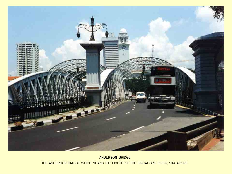 ANDERSON BRIDGE THE ANDERSON BRIDGE WHICH SPANS THE MOUTH OF THE SINGAPORE RIVER, SINGAPORE.