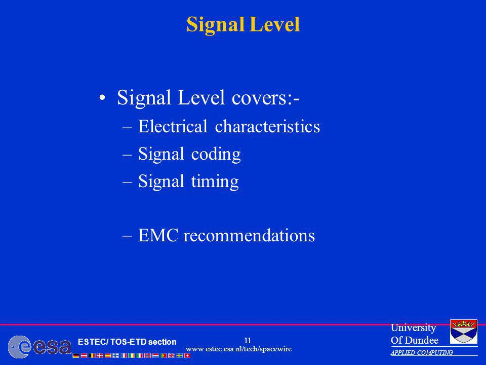 Signal Level Signal Level covers:- Electrical characteristics