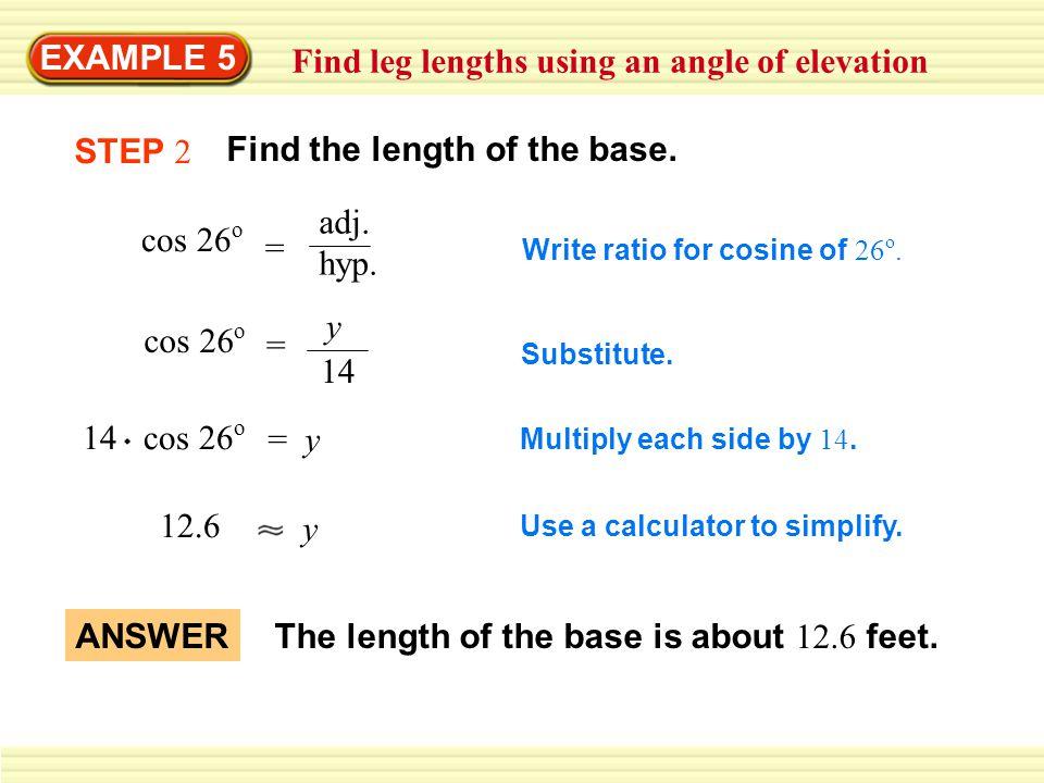 Find leg lengths using an angle of elevation