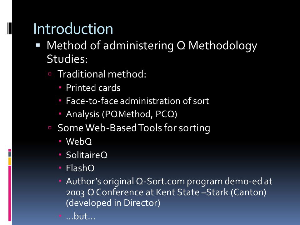 Introduction Method of administering Q Methodology Studies: