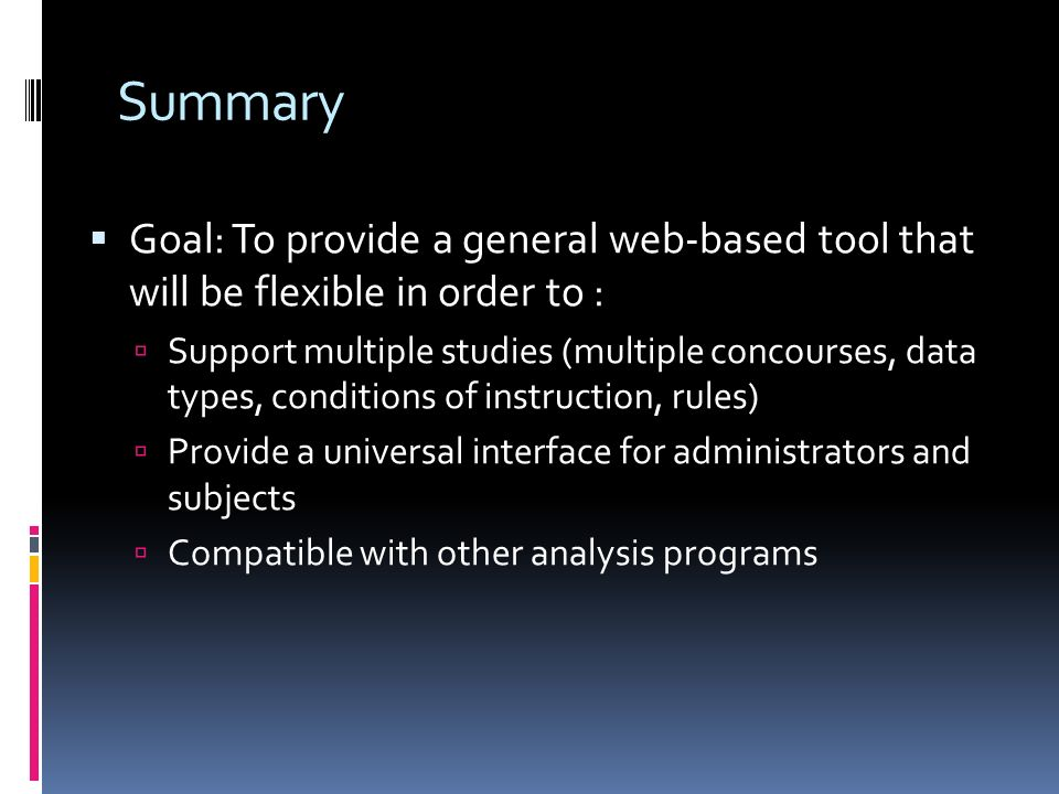 Summary Goal: To provide a general web-based tool that will be flexible in order to :