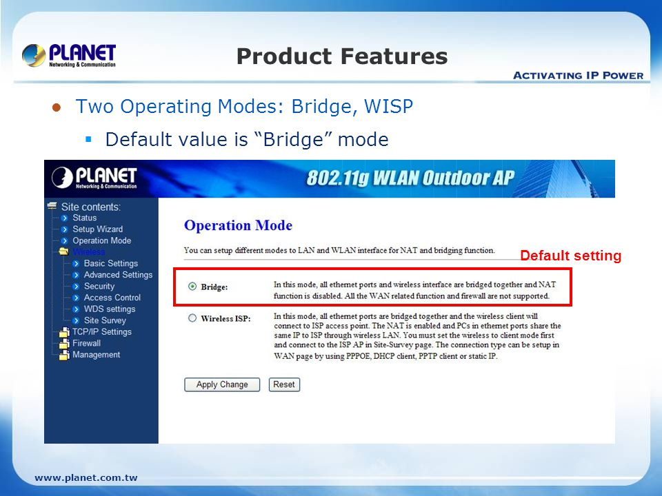 Product Features Two Operating Modes: Bridge, WISP