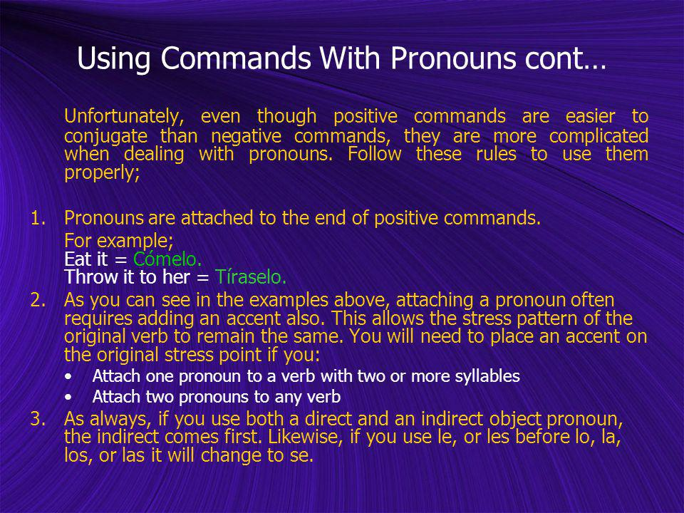 Using Commands With Pronouns cont…