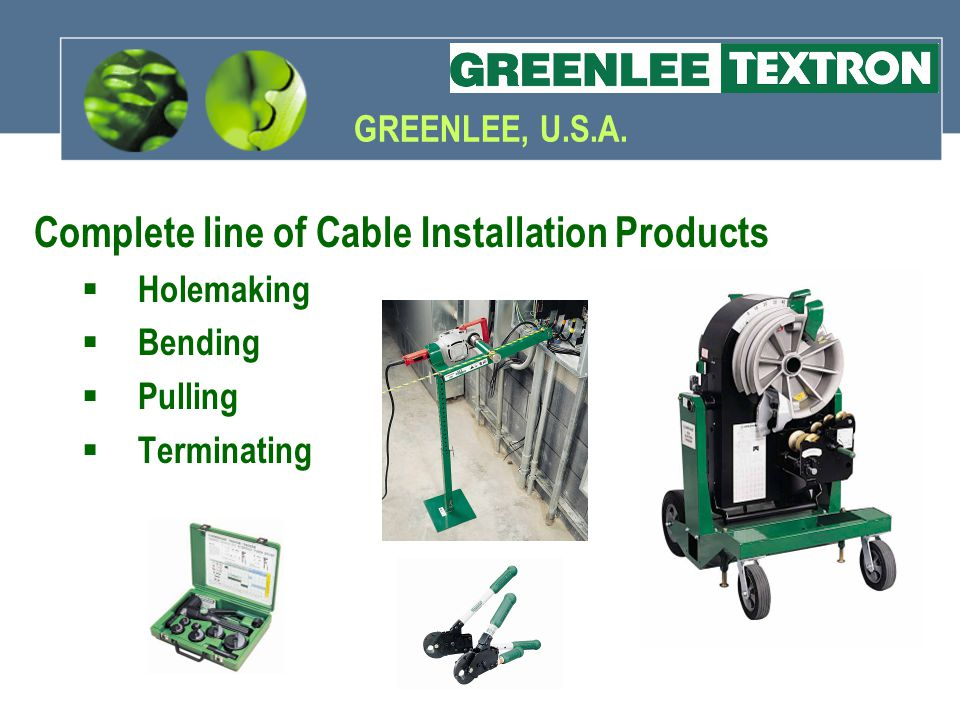 Complete line of Cable Installation Products