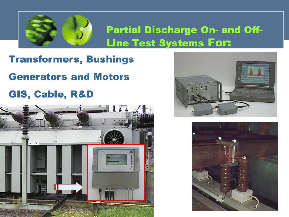 Partial Discharge On- and Off-Line Test Systems For: