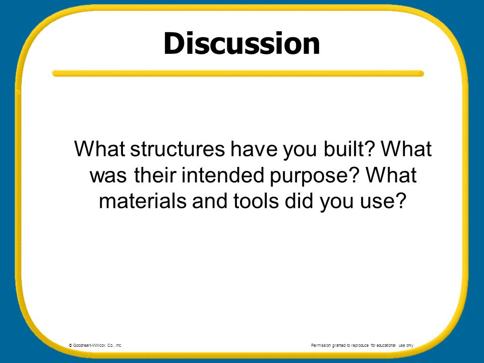 Discussion What structures have you built What was their intended purpose What materials and tools did you use
