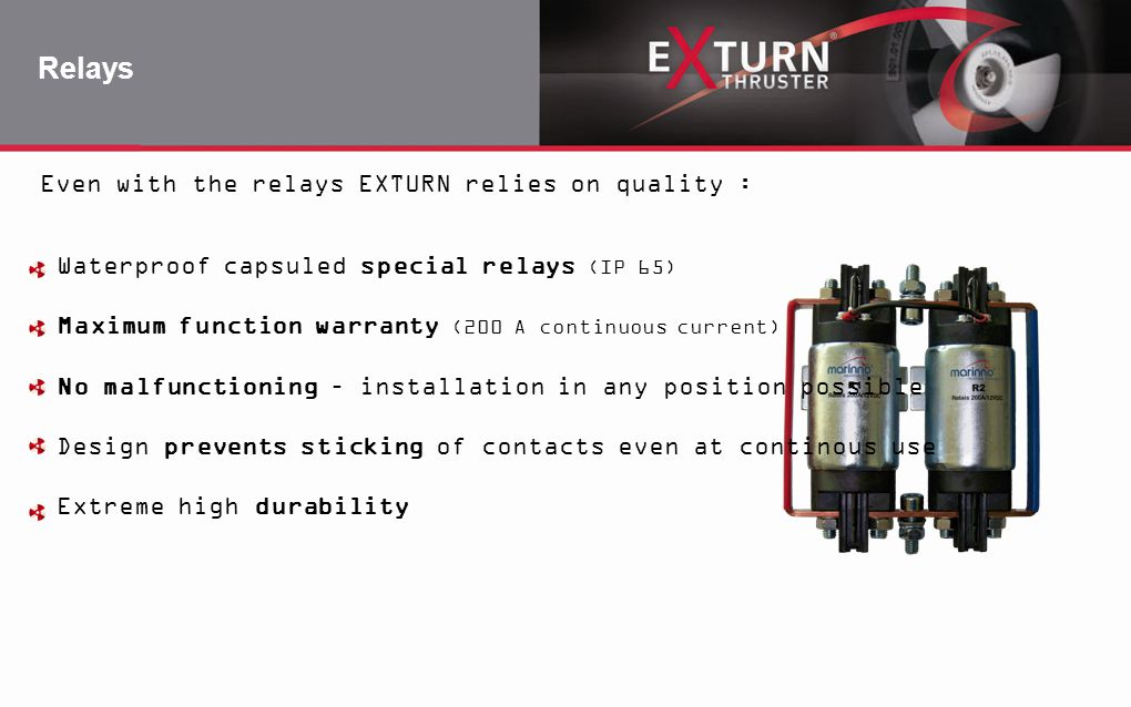 Relays Even with the relays EXTURN relies on quality :