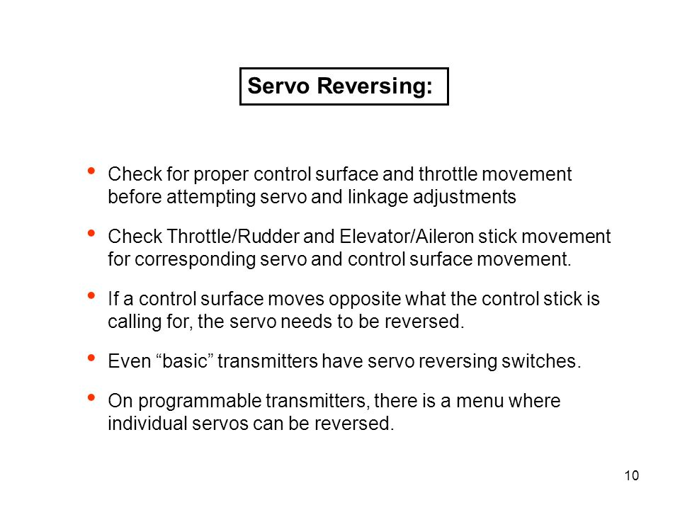 Servo Reversing: Check for proper control surface and throttle movement before attempting servo and linkage adjustments.