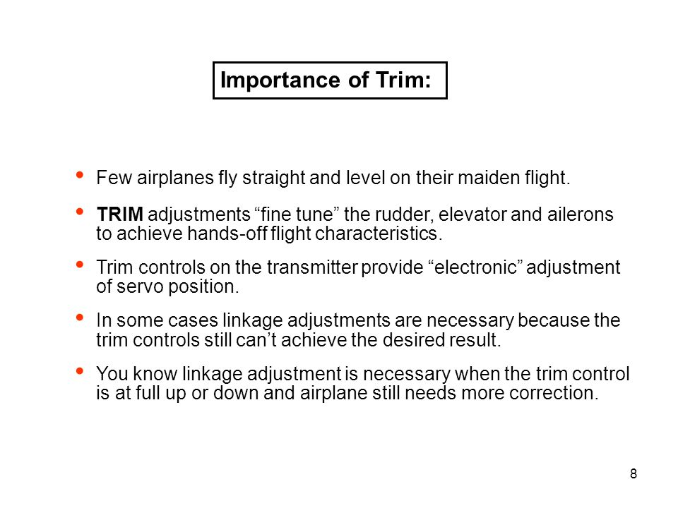 Importance of Trim: Few airplanes fly straight and level on their maiden flight.