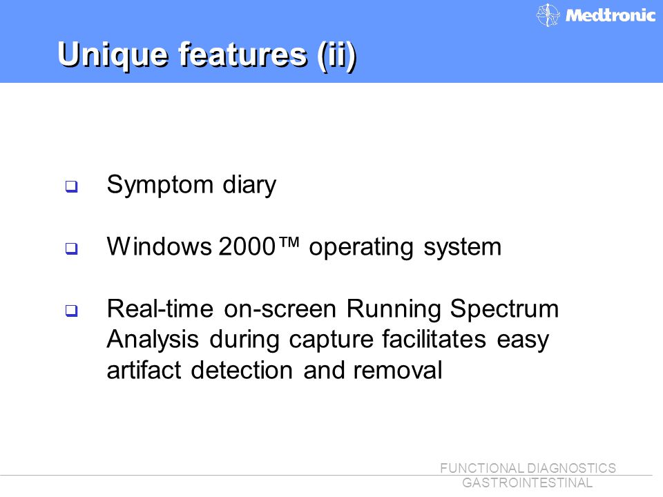 Unique features (ii) Symptom diary Windows 2000™ operating system