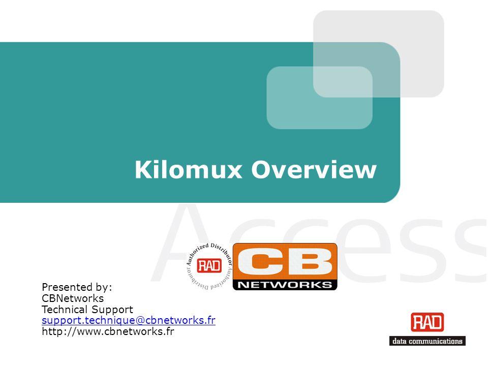 Kilomux Overview