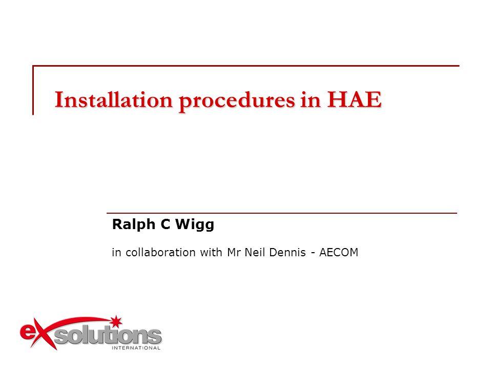Installation procedures in HAE
