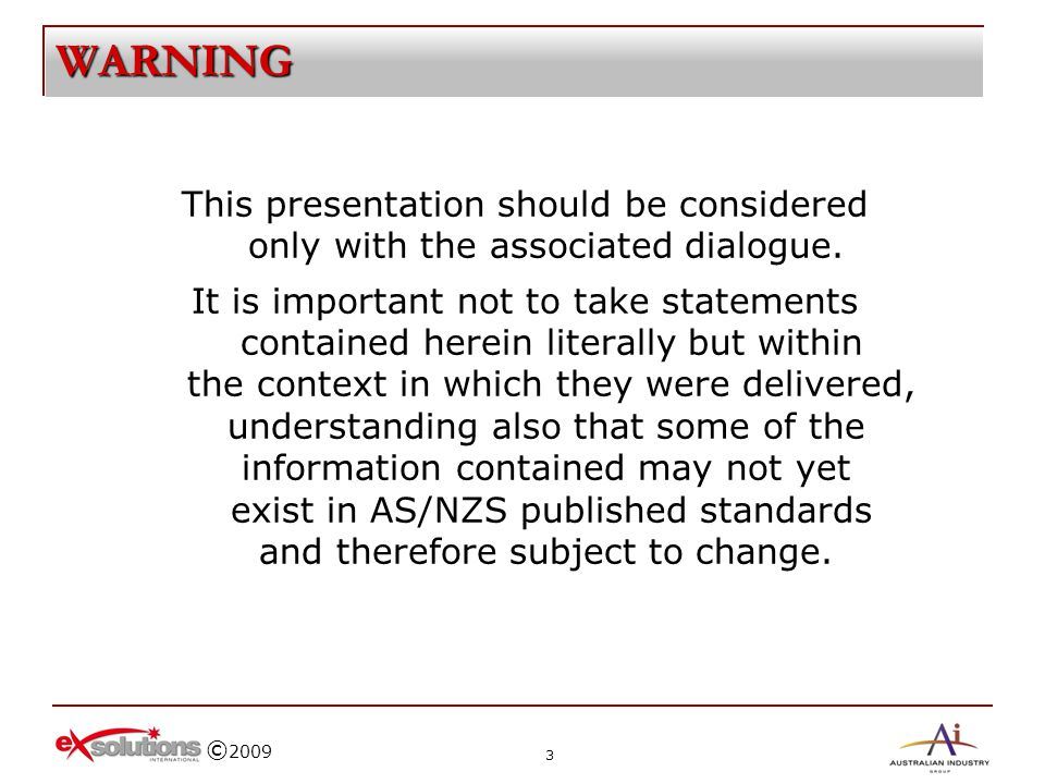 WARNING This presentation should be considered only with the associated dialogue.