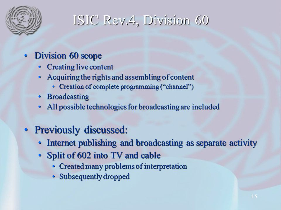 ISIC Rev.4, Division 60 Previously discussed: Division 60 scope