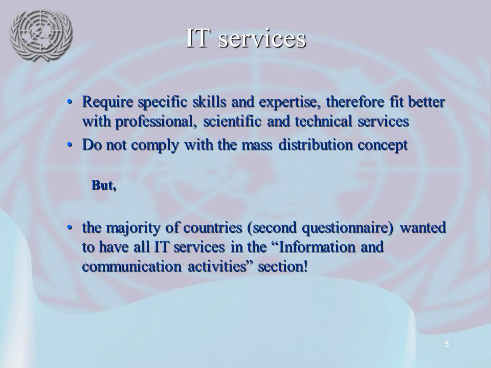 IT services Require specific skills and expertise, therefore fit better with professional, scientific and technical services.