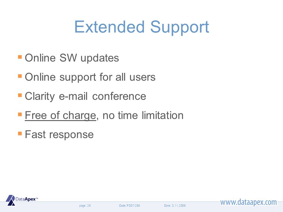 Extended Support Online SW updates Online support for all users