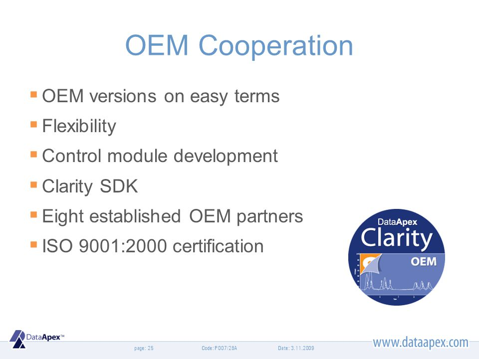 OEM Cooperation OEM versions on easy terms Flexibility