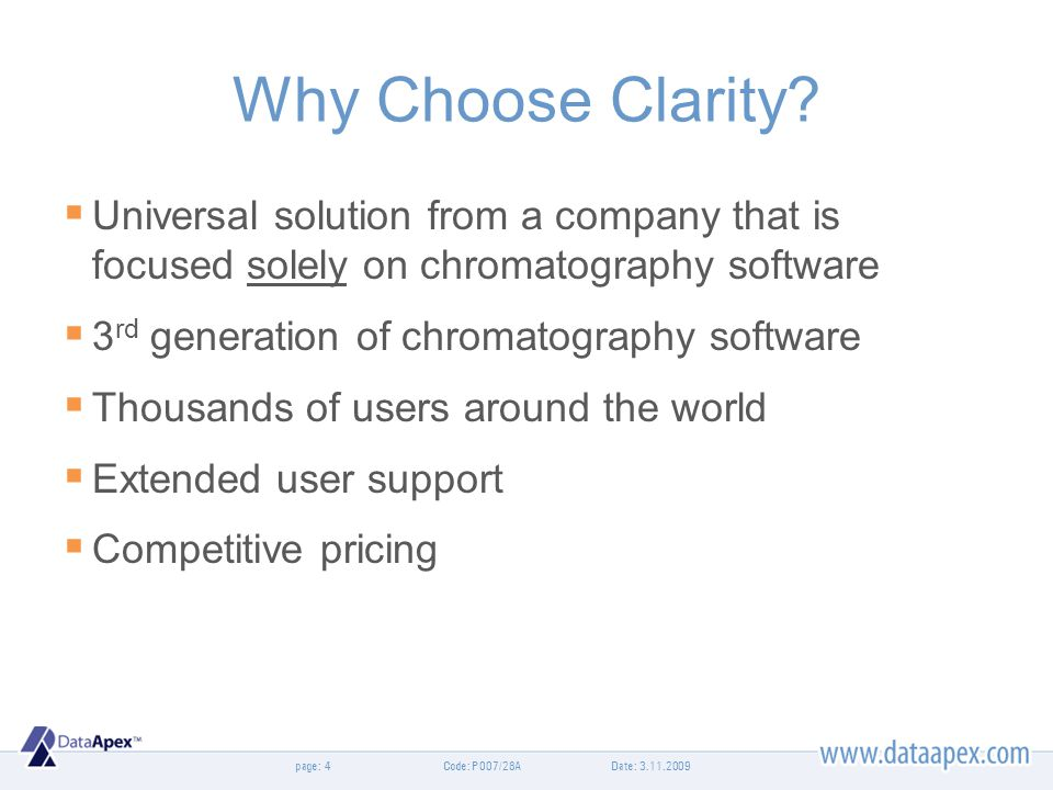Why Choose Clarity Universal solution from a company that is focused solely on chromatography software.